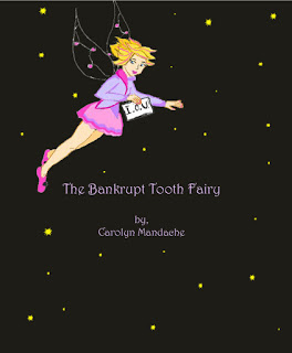 "Children's author and illustrator Carolyn Mandache said she was inspired to create short story The Bankrupt Tooth Fairy because she has four young children at home, ""three of whom are rapidly losing their baby teeth...an expensive business for parents!"" http://carolynmandache.blogspot.com/2013/05/the-bankrupt-tooth-fairy.html"