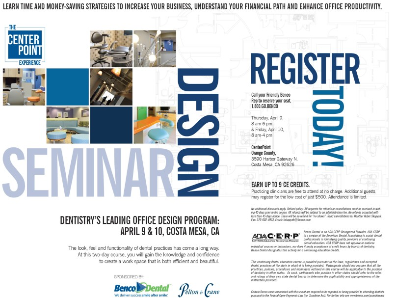 Practicing clinicians are invited to attend Benco Dental's Design Seminar - The CenterPoint Experience- at no charge April 8 and 9 in Costa Mesa, California.