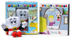"The Mighty MolarMan Experience® starts with ""Molar in the Mirror"" and the Mighty MolarMan plush toy."
